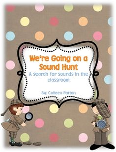 Everything is more fun when it's a hunt! This activity will send your students around the room searching for sounds. They can search for beginning ...