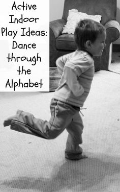 Easy Ideas for Active Indoor Play - Dance through the Alphabet