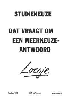 loesje.nl - Studiekeuze, dat vraagt om een meerkeuze-antwoord | Loesje