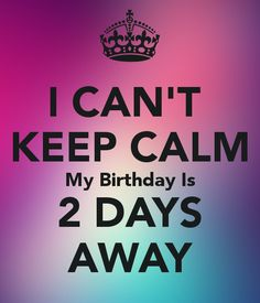 Keep calm my bday us in 30th Birthday Meme, Birthday Month Quotes, Its My Birthday Month, Birthday Countdown, Happy Birthday Friend, Birthday Wishes Quotes, Its My Bday, Happy Birthday Images, Birthday Stuff