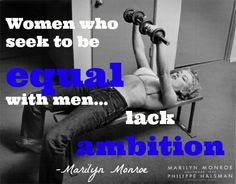 Women who seek to be EQUAL with men LACK AMBITION!