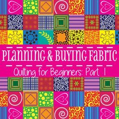 Planning and Buying Fabric for Quilts - Quilting for Beginners Pt. 1