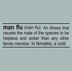 Funny pictures about Man flu. Oh, and cool pics about Man flu. Also, Man flu. Man Flu, Thing 1, Haha Funny, Funny Stuff, Funny Shit, Funny Things, Random Stuff, Funny Man, Happy Things
