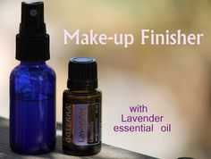 DIY Makeup Finisher - Add 8 drops of Lavender essential oil to 1 oz of distilled water in a glass spray bottle