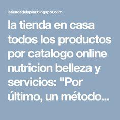 """la tienda en casa todos los productos por catalogo online nutricion belleza y servicios: """"Por último, un método probado para recibir pagos ..."""