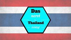 das nervt in thailand