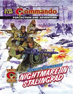 Commando No. 4395 'Nightmare in Stalingrad' Comic Book Artists, Comic Artist, Comic Books, Male Magazine, Magazine Art, Adventure Magazine, Western Comics, War Comics, Books For Boys