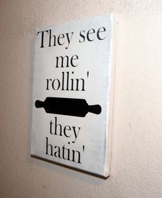 Kitchen Signs, Funny Kitchen Signs, Rolling Pin, Kitchen Decor, Custom  Kitchen Sign, They See Me Rollin, Home Decor, Custom Canvas Sign | Funny  Kitchen ...