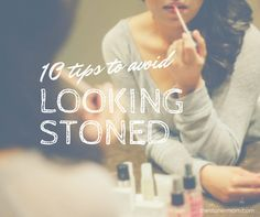 10 Tips to Avoid Looking Like a Total Stoner | the stoner mom