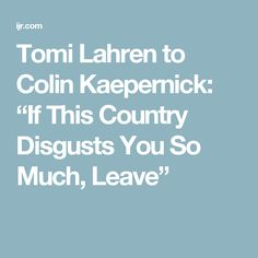 "Tomi Lahren to Colin Kaepernick: ""If This Country Disgusts You So Much, Leave"""