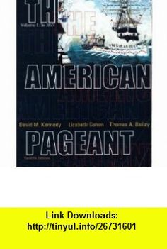 The American Pageant A History of the Republic, Vol. 1 (9780618103539) David M. Kennedy , ISBN-10: 0618103538  , ISBN-13: 978-0618103539 ,  , tutorials , pdf , ebook , torrent , downloads , rapidshare , filesonic , hotfile , megaupload , fileserve