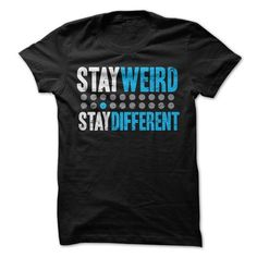 Stay Weird Stay Different T Shirts, Hoodies. Get it here ==► https://www.sunfrog.com/LifeStyle/Stay-Weird-Stay-Different.html?57074 $19