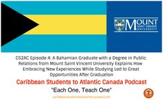 Caribbean Students to Atlantic Canada Podcast Episode 4: A Bahamian Graduate with a Degree in Public Relations from Mount Saint Vincent University Explains How  Embracing Change and New Experiences While Studying Led to Great Opportunities After Graduation