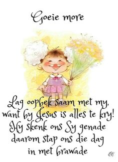 Lag oopbek saam met my want by Jesus is alles te kry! Good Morning Wishes, Day Wishes, Good Morning Quotes, Lekker Dag, Afrikaanse Quotes, Goeie More, Boy Illustration, God Is Good, Kids Cards