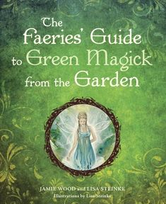 The Faerie's Guide to Green Magick from the Garden ebook by Jamie Wood