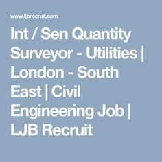 Int / Sen Quantity Surveyor - Utilities   London - South East   Civil Engineering Job   LJB Recruit Civil Engineering Jobs, Recruitment Agencies, Construction Jobs, Civilization, London, London England
