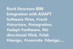 Revit Structure BIM Integration with ADAPT Software #bim, #revit #structure, #integration, #adapt #software, #bi-directional #link, #slab #design, #concrete #design, #building, #post-tensioniing http://austin.remmont.com/revit-structure-bim-integration-with-adapt-software-bim-revit-structure-integration-adapt-software-bi-directional-link-slab-design-concrete-design-building-post-tensioniing/  # ADAPT-Builder and Revit Structure BIM Integration Revit Structure meets ADAPT-Builder. Two…