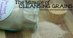 The Miracle of Facial Cleansing Grains - thehippyhomemaker.com