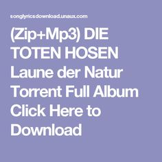 (Zip+Mp3)  DIE TOTEN HOSEN Laune der Natur Torrent Full Album Click Here to Download
