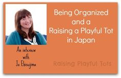 Being organized in a small space...no very small space for play. Raising a playful tot in Japan  #expat #podcast #play #parenting