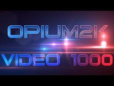 opium1k (My 1000th Video!!!) - YouTube