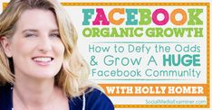 facbook organic growth - Holly Homer explains how she is making Facebook work for her