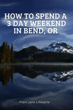 Bend, Oregon is the perfect weekend get away destination. Just a three hour drive from Portland will bring you to a wealth of skiing, craft breweries and beautiful hiking. So make your next weekend destination a trip to Bend.