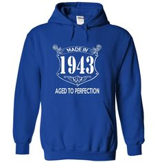 Made In 1943 Age To Perfection - T shirt, Hoodie, Hoodies, Year, Birthday - T-Shirt, Hoodie, Sweatshirt