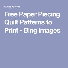 Free Paper Piecing Quilt Patterns to Print - Bing images