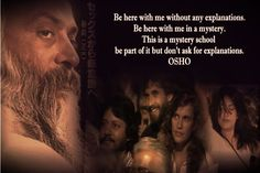 Look for the mysterious in life.....click here to view the entire quotation >> http://www.tsu.co/_OSHO_/38908201  For more quotes of Osho, Click here >> http://www.tsu.co/_OSHO_ ||  Join us at our group in BAND>> http://band.us/n/5oAIG7c6
