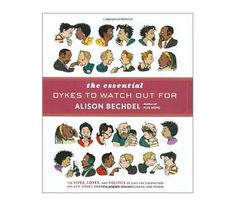 The Essential Dykes to Watch Out For - by Alison Bechdel. A whole world from babies to cross-dressing kids, Drag King dykes and everything in between. Postmodern Theory, Alison Bechdel, Houghton Mifflin Harcourt, Keeping A Journal, The Essential, Album, Reading Lists, Book Lists, Great Books