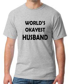 World's Okayest HUSBAND Unisex 100% Cotton T-Shirt by NirvanaGear birthday gag gift