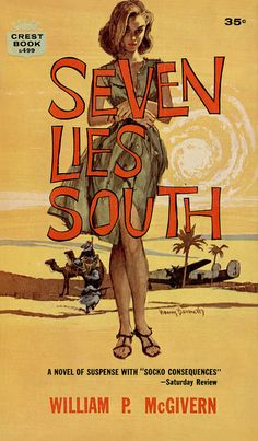 Seven Lies South, by William P. McGivern Crest 1962 Cover art by Harry Bennett Originally published in 1960 by Dodd, Meade & Co. Pulp Magazine, Magazine Art, Magazine Covers, Pulp Fiction Comics, Fiction Novels, Comic Art, Comic Books, Book Cover Art, Book Covers