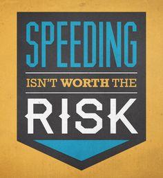 Speeding isn't worth the risk #slowdown