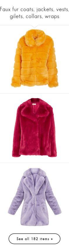 """""""Faux fur coats, jackets, vests, gilets, collars, wraps"""" by leaff88 ❤ liked on Polyvore featuring outerwear, coats, orange coat, puffy coat, fur coat, puffer coat, puff coat, jackets, fur and coats & jackets"""