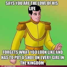 scumbag prince charming. although to be fair he did have to meet every eligible maiden in the land.