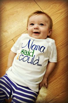 Embroidered Nana Said I Could T-Shirt, Nana Shirt, Baby Shirt, Toddler Shirt, Nana T-Shirt, Grandma T-Shirt, Family Shirt, Embroidered shir