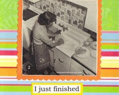 Hey Kids I Just Finished Cleaning The Kitchen Funny Greeting Card ON SALE
