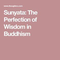 Sunyata: The Perfection of Wisdom in Buddhism