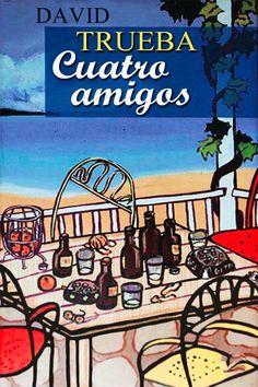 Cuatro Amigos _ David Trueba (1999)