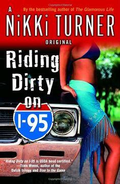 Riding Dirty on I-95: A Novel (Nikki Turner Original) by Nikki Turner,http://www.amazon.com/dp/0345476840/ref=cm_sw_r_pi_dp_L-Jhsb10HKFMBM1E
