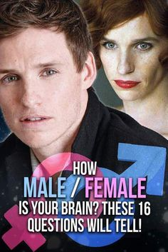 Find out if your brain is more male or female by answering these 16 questions!  My results were 50 - 50, and I am a senior woman.