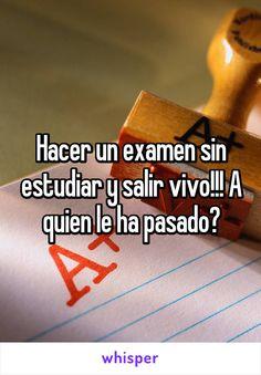 Hacer un examen sin estudiar y salir vivo!!! A quien le ha pasado?