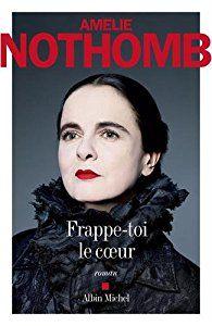 Critiques, citations, extraits de Frappe-toi le coeur de Amélie Nothomb. Sans être férue de ses histoires, j'aime lire les livres d'Amélie Noth...