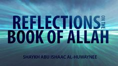 Reflections on the Book of Allah :: Abu Ishaac Al-Huwany :: Arabic with ...