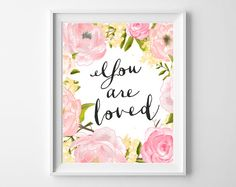 You are loved Art Print, peoni Wall Decor, Printable Typographic Poster, you are so loved floral art print Instant Download, 8x10