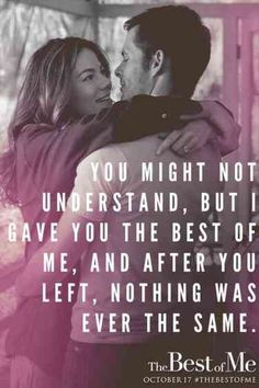 Celebrate the ones you love with The Best of Me, based on the bestselling book by Nicholas Sparks. See James Marsden and Michelle Monaghan in theaters October Nicholas Sparks Zitate, Nicholas Sparks Quotes, Motivacional Quotes, Book Quotes, Life Quotes, Romantic Movie Quotes, Favorite Movie Quotes, I Love You Quotes, Love Yourself Quotes