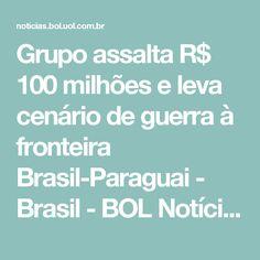 Grupo assalta R$ 100 milhões e leva cenário de guerra à fronteira Brasil-Paraguai - Brasil - BOL Notícias