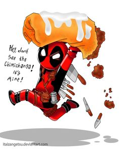 Deadpool Quotes Chimichanga. QuotesGram by @quotesgram