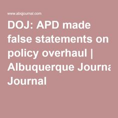 DOJ: APD made false statements on policy overhaul | Albuquerque Journal